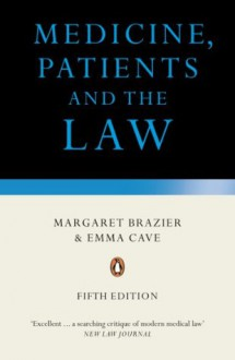Medicine, Patients and the Law: Revised and Updated Fifth Edition - Margaret Brazier
