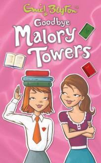 Goodbye Malory Towers (Malory Towers (Pamela Cox)) - Pamela Cox