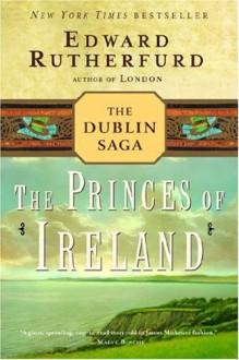 The Princes of Ireland - Edward Rutherfurd