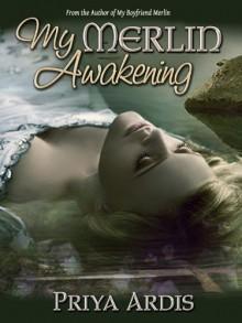 My Merlin Awakening - Priya Ardis