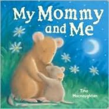 My Mommy and Me - Tina Macnaughton