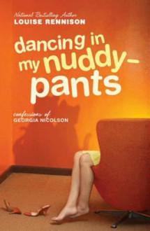 Dancing in My Nuddy-Pants - Louise Rennison
