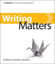 Writing Matters: Special Edition for Brigham Young University - Rebecca Moore Howard