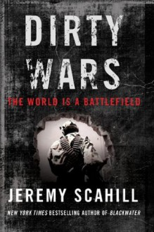 Dirty Wars: The World is a Battlefield Enhanced Edition for Kindle (Kindle Edition with Audio/Video) - Jeremy Scahill