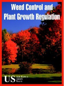 Weed Control and Plant Growth Regulation - United States Department of the Air Force, U.S. Department of the Army, United States Department of the Navy