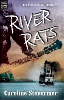 River Rats - Caroline Stevermer,Frances Collin