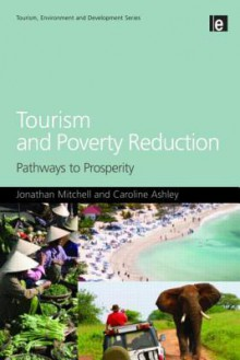 Tourism and Poverty Reduction: Pathways to Prosperity - Jonathan Mitchell, Caroline Ashley