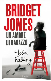 Bridget Jones. Un amore di ragazzo - Helen Fielding, Aurelia Di Meo