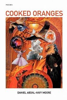 Cooked Oranges / Poems - Daniel Abdal-Hayy Moore