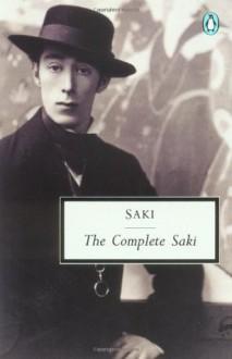 The Complete Saki (Classic, 20th-Century, Penguin) - Saki