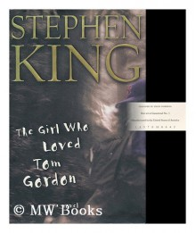 The Girl Who Loved Tom Gordon / Stephen King -