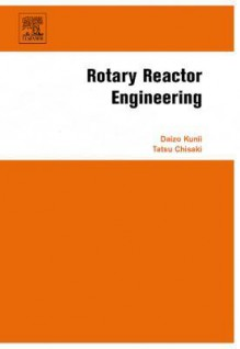 Rotary Reactor Engineering - Daizō Kunii