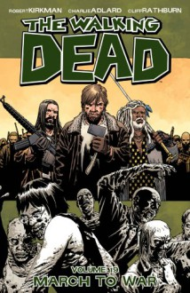 The Walking Dead, Vol. 19: March to War - Charlie Adlard, Robert Kirkman