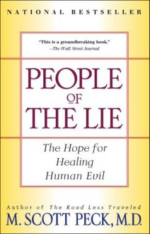 People of the Lie: The Hope for Healing Human Evil - M. Scott Peck