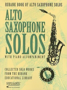 Rubank Book for Alto Saxophone Solos, Easy Level: With Piano Accompaniment - RUBANK SOLO COLLECTIONS