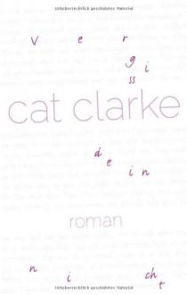 vergissdeinnicht (Klappenbroschur) - Cat Clarke, Zoë Beck