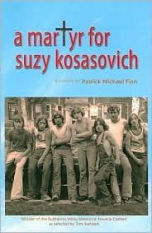 A Martyr for Suzy Kosasovich - Patrick Michael Finn