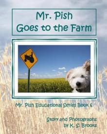 Mr. Pish Goes to the Farm - K.S. Brooks