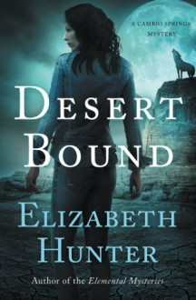 Desert Bound (Cambio Springs) (Volume 2) - Elizabeth Hunter