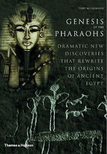 Genesis of the Pharaohs - Toby A.H. Wilkinson