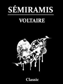Semiramis - William F. Fleming, Voltaire
