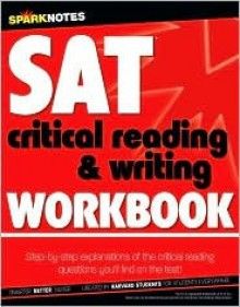 SAT Critical Reading & Writing Workbook (SparkNotes Test Prep) - SparkNotes Editors