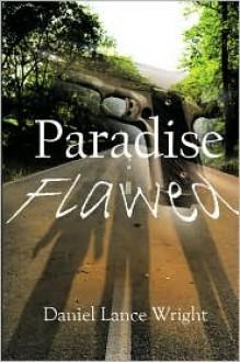 Paradise Flawed - Daniel Lance Wright