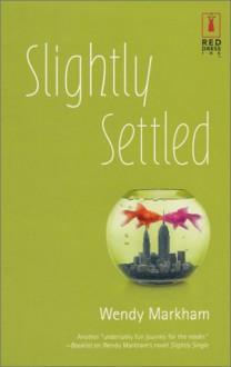 Slightly Settled - Wendy Markham