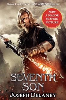 The Last Apprentice: Seventh Son: Book 1 and Book 2 - Joseph Delaney
