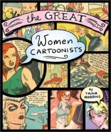 The Great Women Cartoonists - Trina Robbins