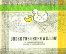 Under the Green Willow - Elizabeth Coatsworth, Janina Domanska
