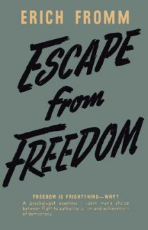 Escape from Freedom - Erich Fromm, Sam Sloan