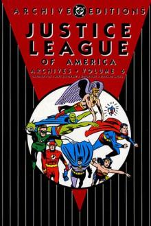 Justice League of America Archives, Vol. 6 - Gardner F. Fox, Mike Sekowsky, Sid Greene, Bernard Sachs, Frank Giacoia, Joe Giella