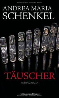 Täuscher - Andrea-Maria Schenkel