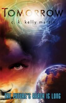 Tomorrow - C.K. Kelly Martin