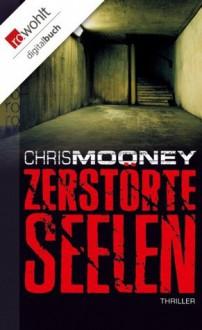 Zerstörte Seelen (German Edition) - Chris Mooney, Usch Pilz