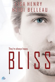 Bliss - Heidi Belleau,Lisa Henry