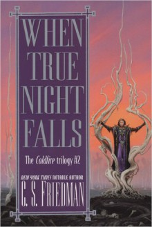 When True Night Falls (Coldfire) - C.S. Friedman