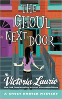 The Ghoul Next Door - Victoria Laurie