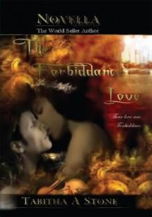 The Forbiddance Love - Tabitha A. Stone