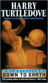 Colonization: Down to Earth - Harry Turtledove