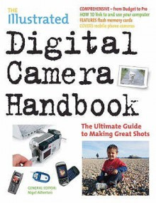 The Illustrated Digital Camera Handbook - Unknown