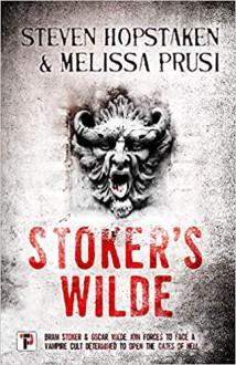 Stoker's Wilde - Melissa Prusi,Steven Hopstaken