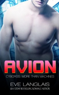 Avion (Cyborgs: More Than Machines) (Volume 7) - Eve Langlais