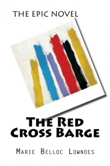The Red Cross Barge - Marie Belloc Lowndes