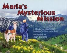 Maria's Mysterious Mission - Claudia Cangilla McAdam
