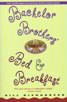 Bachelor Brothers' Bed & Breakfast - Bill Richardson
