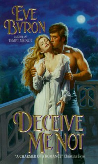 Deceive Me Not - Eve Byron