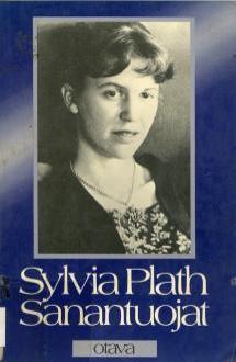 Sanantuojat - Sylvia Plath
