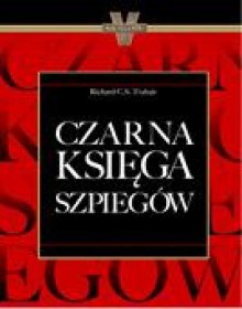 Czarna Księga Szpiegów - Richard C.S. Trahair
